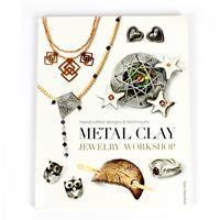 Metal Clay Jewellery Workshop Book By Sian Hamilton