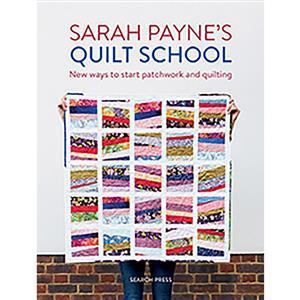 Sarah Payne's Quilt School Book by Sarah Payne