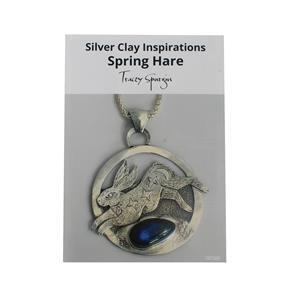 Silver Clay Inspirations Spring Hare Booklet by Tracey Spurgin