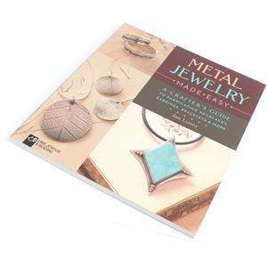Metal Jewellery Made Easy: A Crafter's Guide to Fabricating Necklaces, Earrings, Bracelets & More