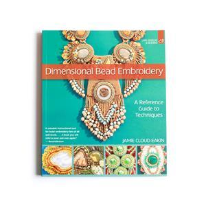 Dimensional Bead Embroidery By Jamie Cloud Eakin