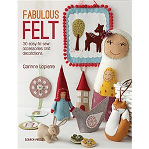 Fabulous Felt by Corinne Lapierre Book