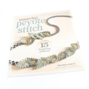 Mastering Peyote Stitch by Melinda Barta